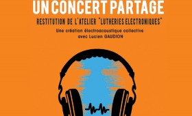 Lutheries Électroniques – Un concert partagé